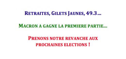 Retraites, Gilets Jaunes, 49.3... Macron a gagné la première partie... Revanche : Faisons perdre LREM aux prochaines élections !