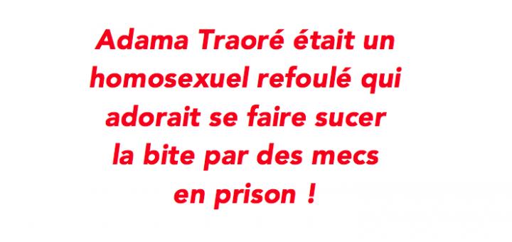 Adama Traoré forçait son codétenu à lui sucer la bite 2 fois par jour en le menaçant avec une fourchette !